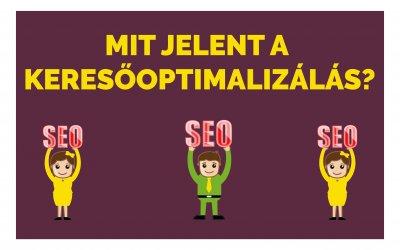 Mit jelent a keresőoptimalizálás más néven SEO?